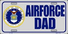 United States Air Force Dad Novelty Vanity Metal License Plate Tag Sign