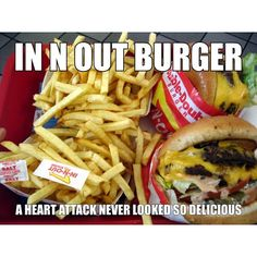 YES YES YES << i will eat in n out for all my life and no one can stop me