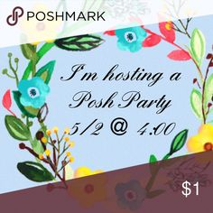 Posh Party 5/2 @ 4:00 Please let me know if you have a Posh compliant closet so I can start making picks for the party! When I get the theme, I'll update. Please let your PFF's know! Other