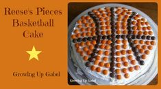 Reese's Pieces Basketball Cake from growingupgabel.com @thegabels #recipe #SnackMadness