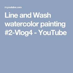 Line and Wash watercolor painting #2-Vlog4 - YouTube