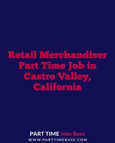 Retail Merchandiser Part Time Job in Castro Valley #parttime #parttimejob #California #job #work Part Time Job in California
