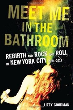 Kill me now please books pdf new books you need to read in 2018 meet me in the bathroom rebirth and rock and roll in new york city 2001 fandeluxe Gallery