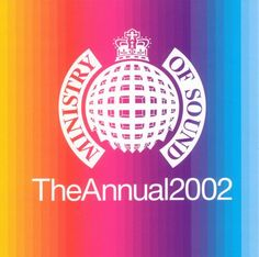 Ministry of sound the annual 2002   ... access the official ministry of sound site also the official mtv site. My all time fav...