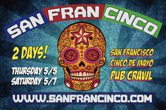 The Cinco De Mayo San Francisco Pub Crawl! Details Available at sanfrancinco.com