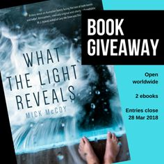 Mick McCoy on what he learned from writing his newly released novel What the Light Reveals. PLUS readers have the opportunity to win 1 of 2 ebook copies of What the Light Reveals — entries open worldwide.