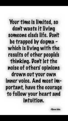 Don't be trapped by dogma Don't Let, Let It Be, Favorite Quotes, Best Quotes, Follow Your Heart, Steve Jobs, Word Porn, Other People, Don't Forget