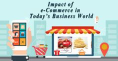 Impact of e-Commerce in Today's Business World