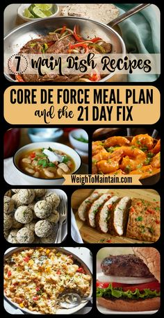 7 delicious and healthy main dish recipes for Beachbody's new Core de Force workout program.  These recipes also work for the 21 Day Fix and other Beachbody programs.