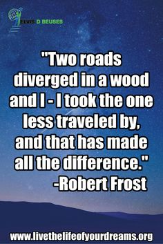 Take the one less travelled...