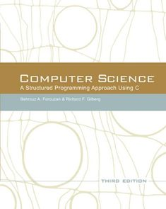Computer Science: A Structured Programming Approach Using C (3rd Edition) - http://www.books-howto.com/computer-science-a-structured-programming-approach-using-c-3rd-edition/