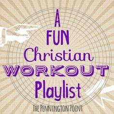 A FUN Christian Workout Playlist! - The Pennington Point