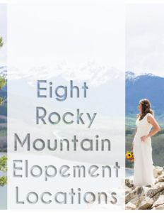 Eight Rocky Mountain Elopement Locations! Includes locations in Rocky Mountain National Park, Estes Park, Granby, Vail and more!   http://coloradoelopementplanning.com/rocky-mountain-elopement-locations/