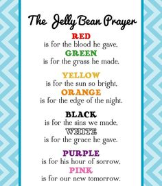 Jelly Bean Prayer for Easter- I had some laminated and made them into a magnet for family... a constant reminder of what God has done for us!!!