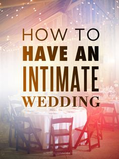 How to have an intimate wedding!