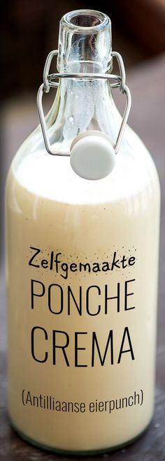De ALLERLEKKERSTE Antilliaanse PONCHE CREMA maak je natuurlijk zélf met ons recept!