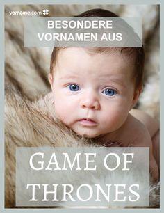 Die Namen aus der Serie Game of Thrones sind aktuell mehr als beliebt - finde hier den passenden Namen für Dein Baby!