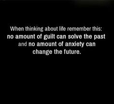 #Life #guilt #anxiety #future