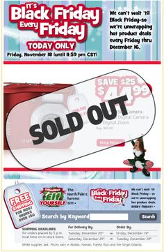 "OfficeMax :: sent 11/18/11 :: We Couldn't Wait 'til Black Friday - $44.99 Digital Camera :: This ""It's Black Friday Every Friday"" campaign—with the updated ""sold out"" image—was part of the initial rise of the ""Black November"" trend, where ""Black Friday""-branded deals were touted in early November. The push to lock in early holiday sales continues. —Chad White, Lead Research Analyst, Salesforce ExactTarget Marketing Cloud"