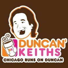 Chicago Runs on Duncan:)
