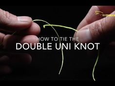 Video Tuesday Tip #2: How to Tie the Double Uni Knot - Orvis News