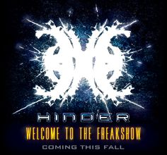 HINDER - WELCOME TO THE FREAKSHOW....coming this fall