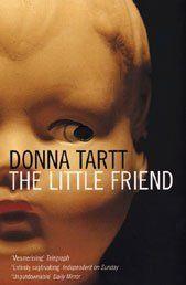 One of my favourites - Donna Tartt The Little Friend