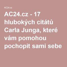 AC24.cz - 17 hlubokých citátů Carla Junga, které vám pomohou pochopit sami sebe