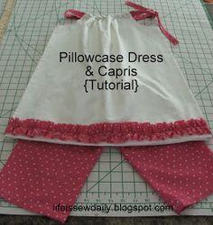 Life is {Sew} Daily: Pillowcase Dress & Matching Capris {Tutorial}