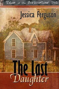 "Pamela S Thibodeaux ~ ""Inspirational with an Edge!"": Saturday Spotlight: Jessica Ferguson & The Last Daughter"
