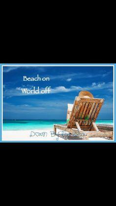 Beach on, world off.