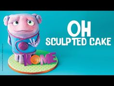 Oh from the Movie Home Character Cake tutorial