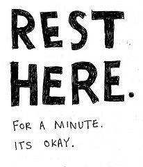 rest and take care of yourself