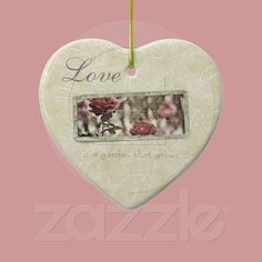 Love is a Garden We Grow Roses Ornaments from Zazzle.com