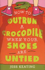 (eBook) How to Outrun a Crocodile When Your Shoes Are Untied: My Life is a Zoo Series, Book 1 by Jess Keating. A wild romp, filled with humor and heart!
