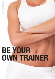 Here's how to get started in becoming your own trainer.