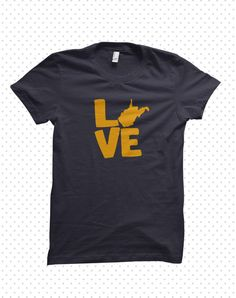 Love My State West Virginia TShirt MADE TO by HandmadeEscapade, $16.00