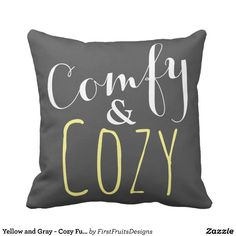 Yellow and Gray - Cozy Fun Home Decor Throw Pillow  Chic is in! Where better to start than with this gray, white, and cheerful yellow throw pillow design. Add that touch of something special to your home.  This throw pillow design features a fun-style fonts against a soft gray background. It's cute, cozy, AND chic - everything you could ask for in home decor!  Get this pillow for yourself, or gift it as a housewarming present. It'll be the perfect new addition to any room in your home sweet…