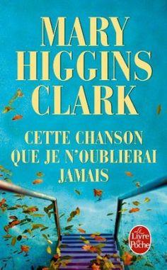 Cette chanson que je n'oublierai jamais: Mary Higgins Clark: Livres