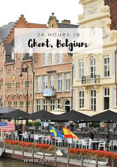 24 Hours in Ghent, Belgium | EmBusyLiving.com