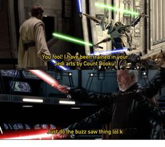 He didn't teach him to deflect lasers at least Count Dooku, Prequel Memes, Funny Memes, Hilarious, Star Wars Images, Star Wars Humor, Image Macro, Pretty Good, The Fool