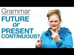 Grammar: Future or Present continuous