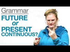 Grammar: Future or Present continuous
