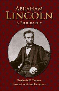 Long considered a classic, Benjamin P. Thomas's Abraham Lincoln: A Biography takes an incisive look at one of American history's greatest figures. Originally published in 1952 to wide acclaim, this el