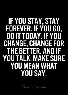 nice Positive Quotes about life If you Stay, Stay forever Next...