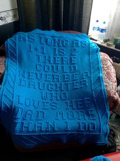 I designed this for a fathers day gift. Please note that the wording has been changed from what the afghan says.