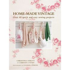 Cabbages & Roses Home-Made Vintage - Japanese Sewing Pattern Book for Women - Lovely, Feminine Zakka, Home Decor - JapanLovelyCrafts Easy Sewing Projects, Sewing Hacks, Sewing Crafts, Sewing Tips, Sewing Ideas, Cabbages And Roses Home, Red Brolly, Japanese Sewing Patterns, Learn To Sew