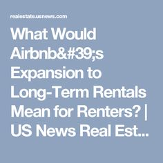 What Would Airbnb's Expansion to Long-Term Rentals Mean for Renters? | US News Real Estate
