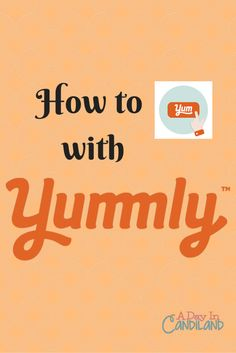 A Day In Candiland | How to Yum with Yummly | http://adayincandiland.com