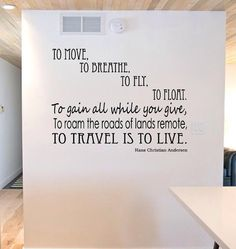 To Move To Breathe To Fly To Float To Travel is To Live Hans Christian Anderson Quote Vinyl Wall Decal